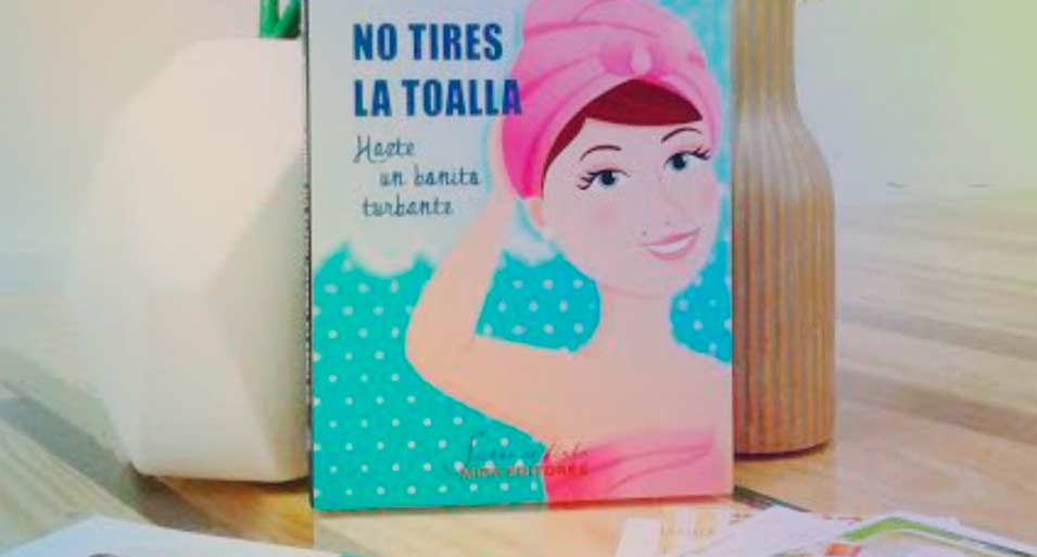 """""""No tires la toalla, hazte un bonito turbante"""", Marian Cisterna"""
